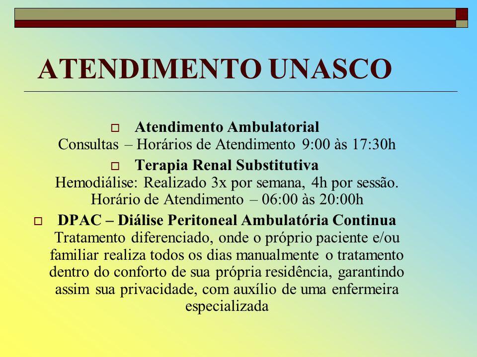ATENDIMENTO UNASCO Atendimento Ambulatorial Consultas – Horários de Atendimento 9:00 às 17:30h.