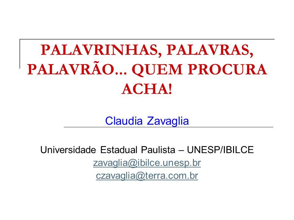 PALAVRINHAS, PALAVRAS, PALAVRÃO... QUEM PROCURA ACHA!