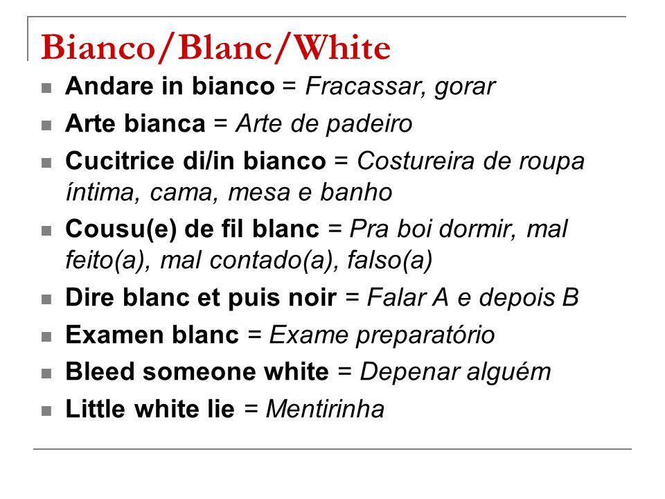 Bianco/Blanc/White Andare in bianco = Fracassar, gorar