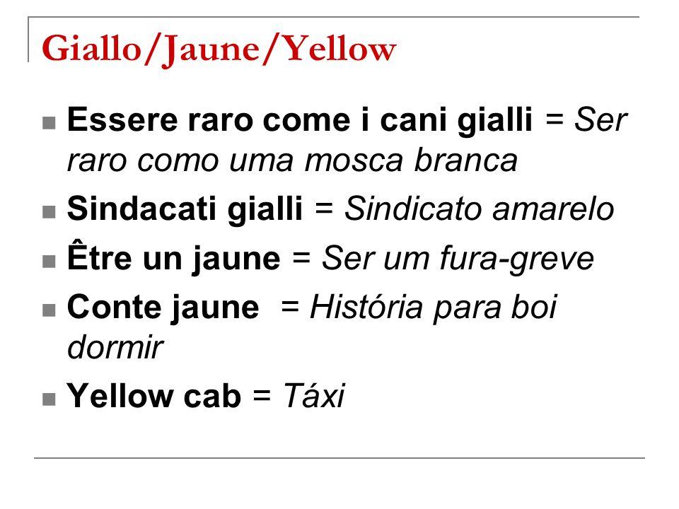 Giallo/Jaune/Yellow Essere raro come i cani gialli = Ser raro como uma mosca branca. Sindacati gialli = Sindicato amarelo.