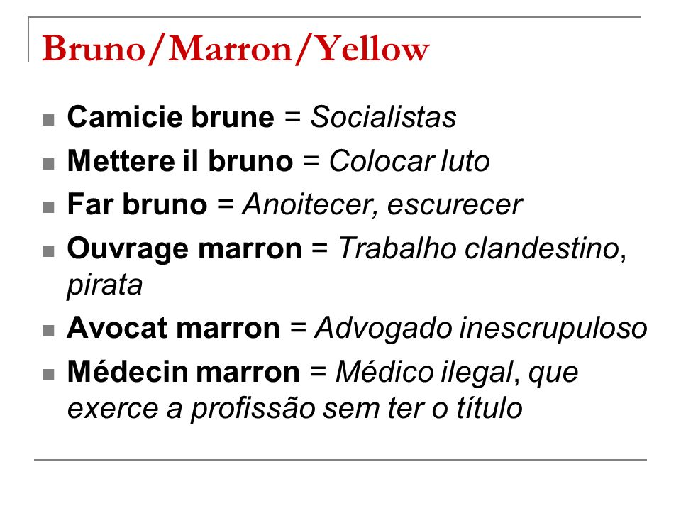 Bruno/Marron/Yellow Camicie brune = Socialistas