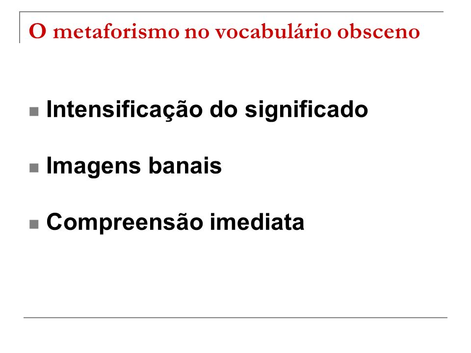O metaforismo no vocabulário obsceno