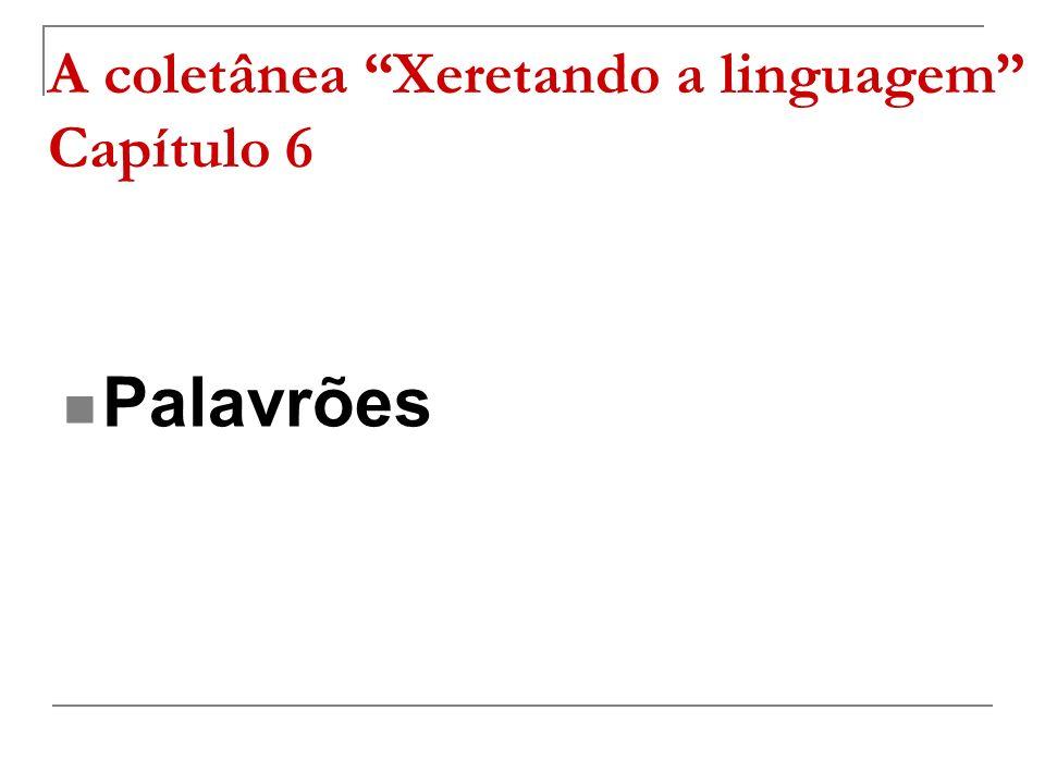 A coletânea Xeretando a linguagem Capítulo 6