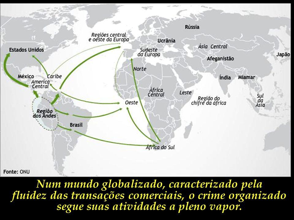 Num mundo globalizado, caracterizado pela