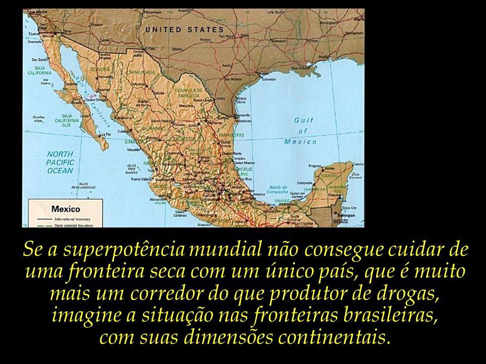 imagine a situação nas fronteiras brasileiras,
