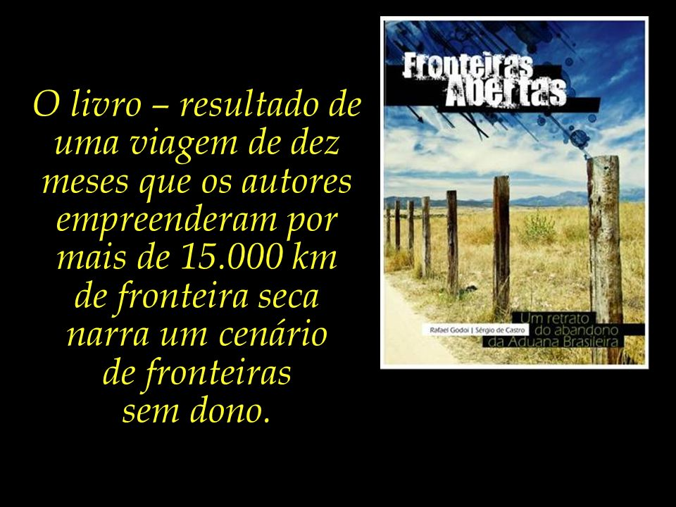 O livro – resultado de uma viagem de dez meses que os autores empreenderam por mais de 15.000 km