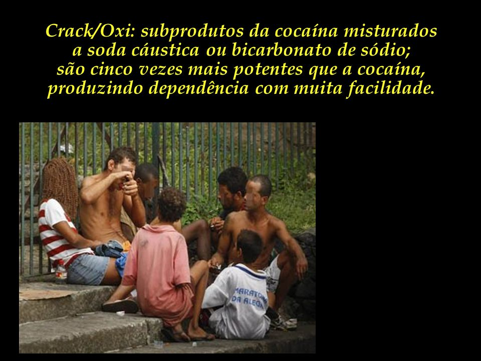 Crack/Oxi: subprodutos da cocaína misturados