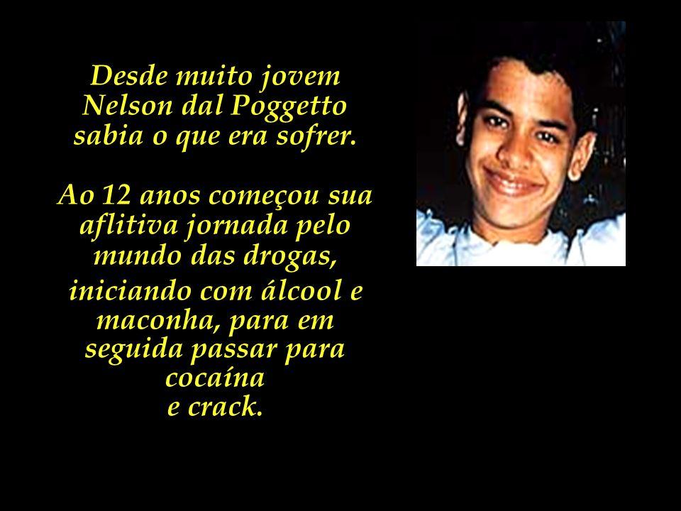 Nelson dal Poggetto sabia o que era sofrer.