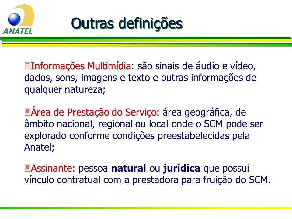 Outras definições Informações Multimídia: são sinais de áudio e vídeo, dados, sons, imagens e texto e outras informações de qualquer natureza;