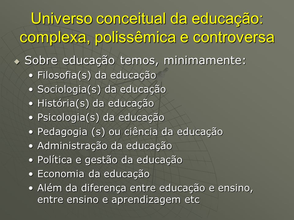 Universo conceitual da educação: complexa, polissêmica e controversa