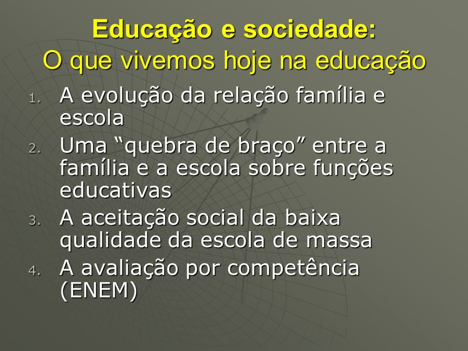 Educação e sociedade: O que vivemos hoje na educação