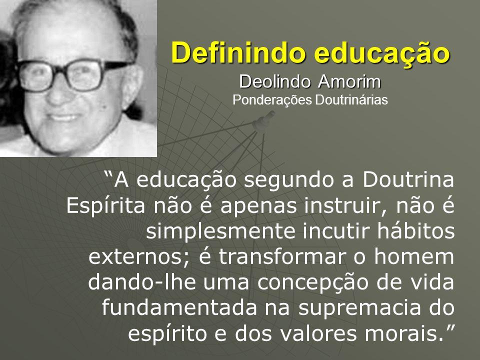 Definindo educação Deolindo Amorim Ponderações Doutrinárias