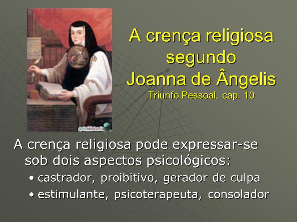 A crença religiosa segundo Joanna de Ângelis Triunfo Pessoal, cap. 10