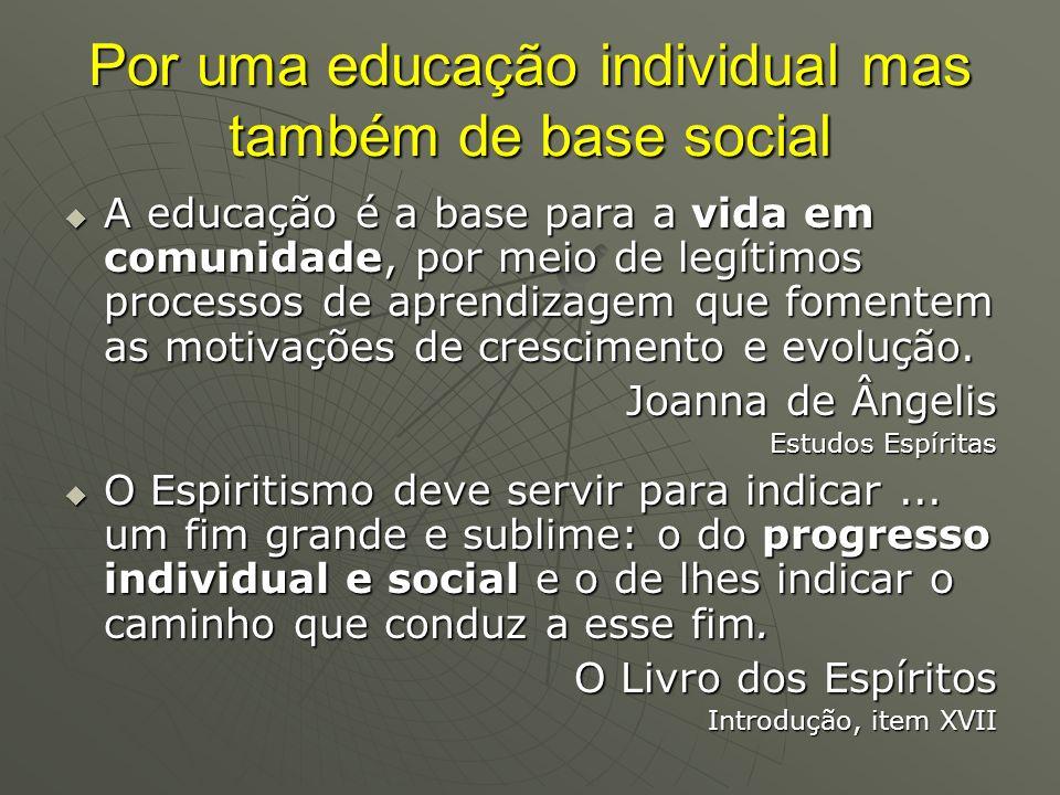 Por uma educação individual mas também de base social