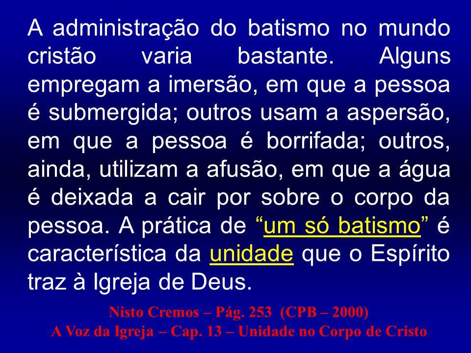 A administração do batismo no mundo cristão varia bastante