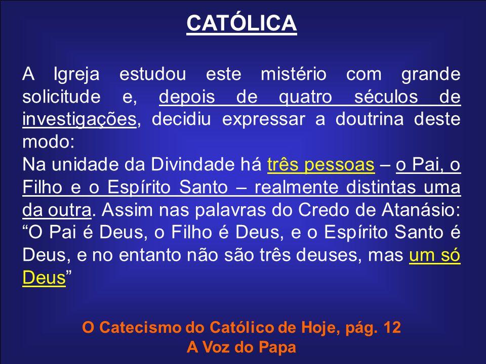 O Catecismo do Católico de Hoje, pág. 12