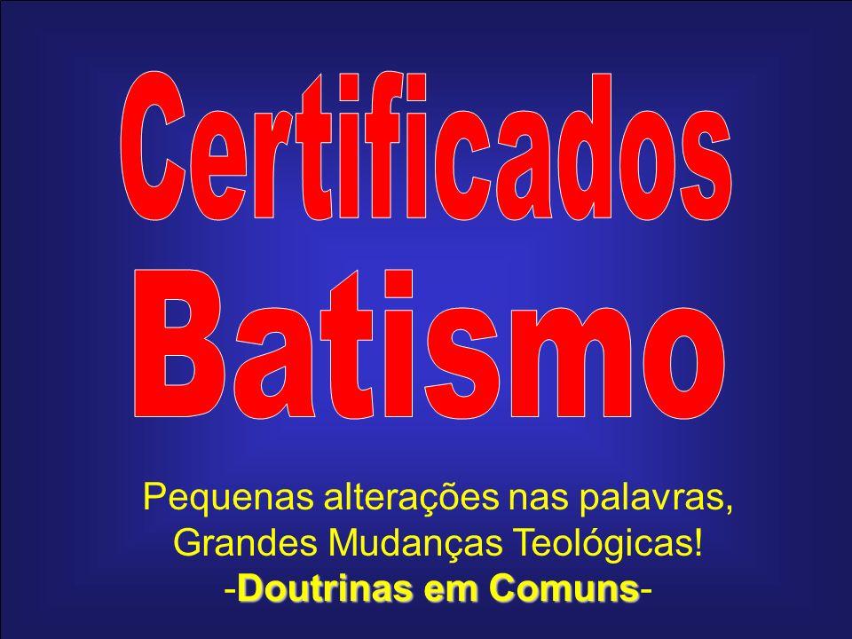 Certificados Batismo Pequenas alterações nas palavras,