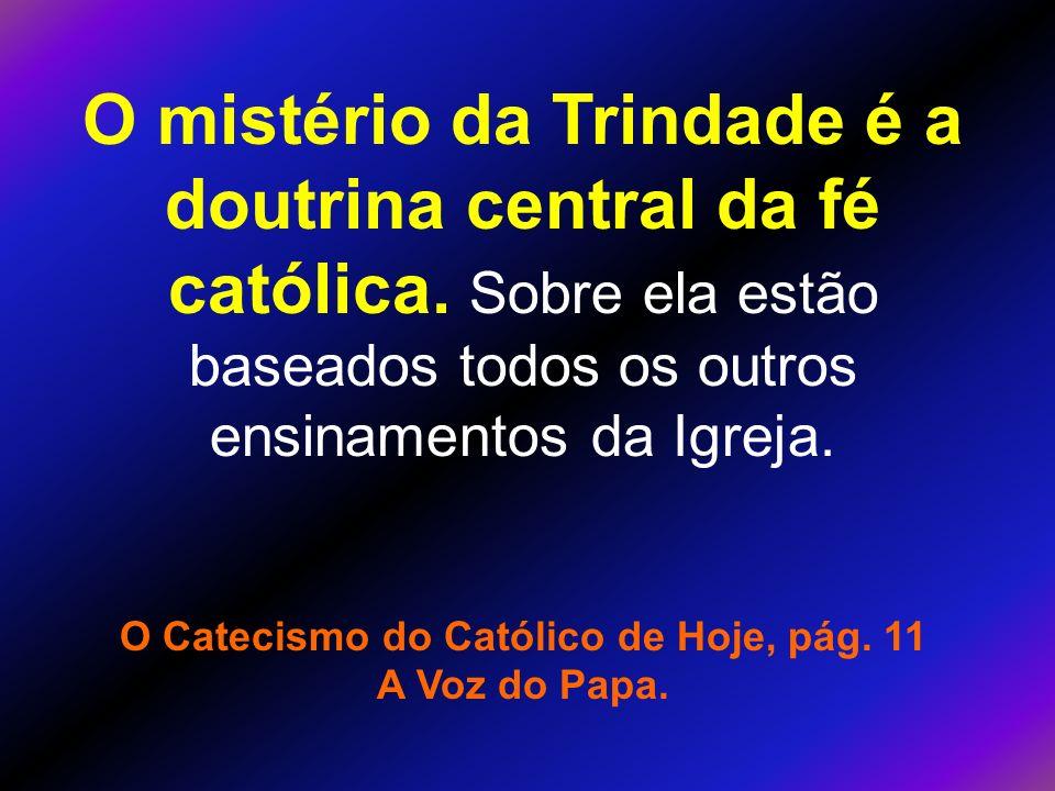 O Catecismo do Católico de Hoje, pág. 11