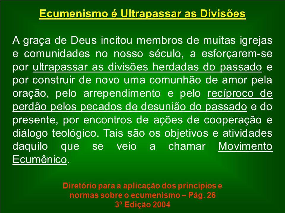 Ecumenismo é Ultrapassar as Divisões