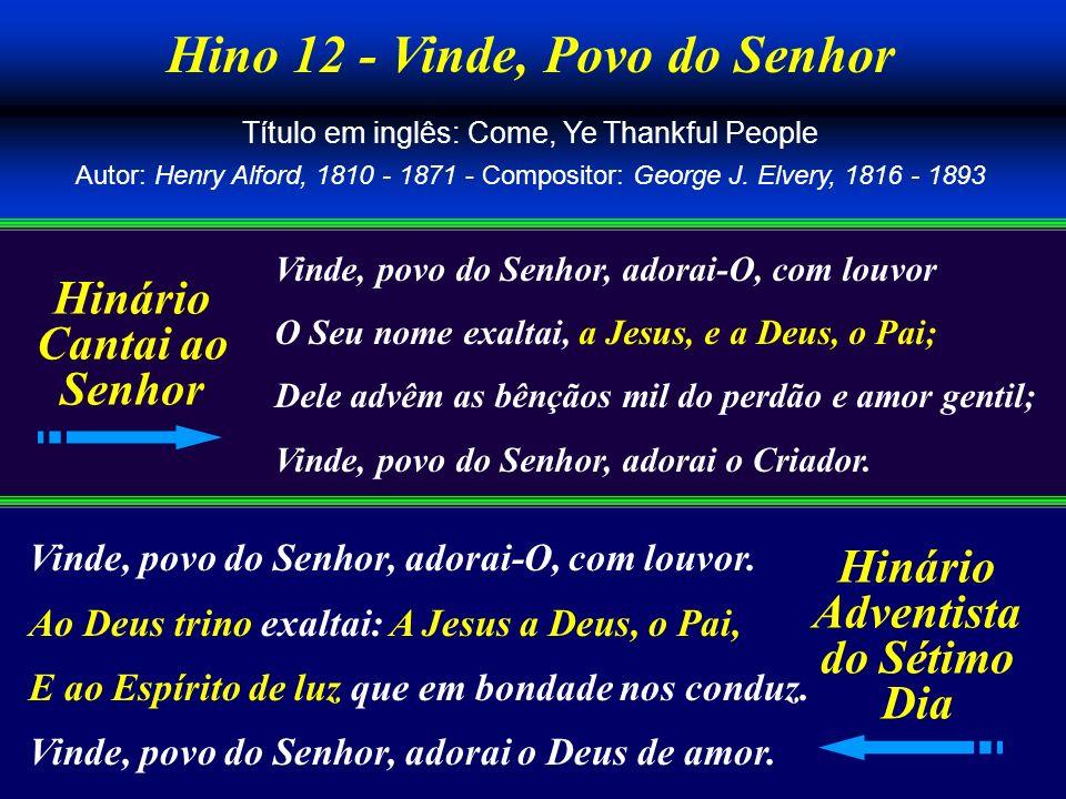 Hino 12 - Vinde, Povo do Senhor
