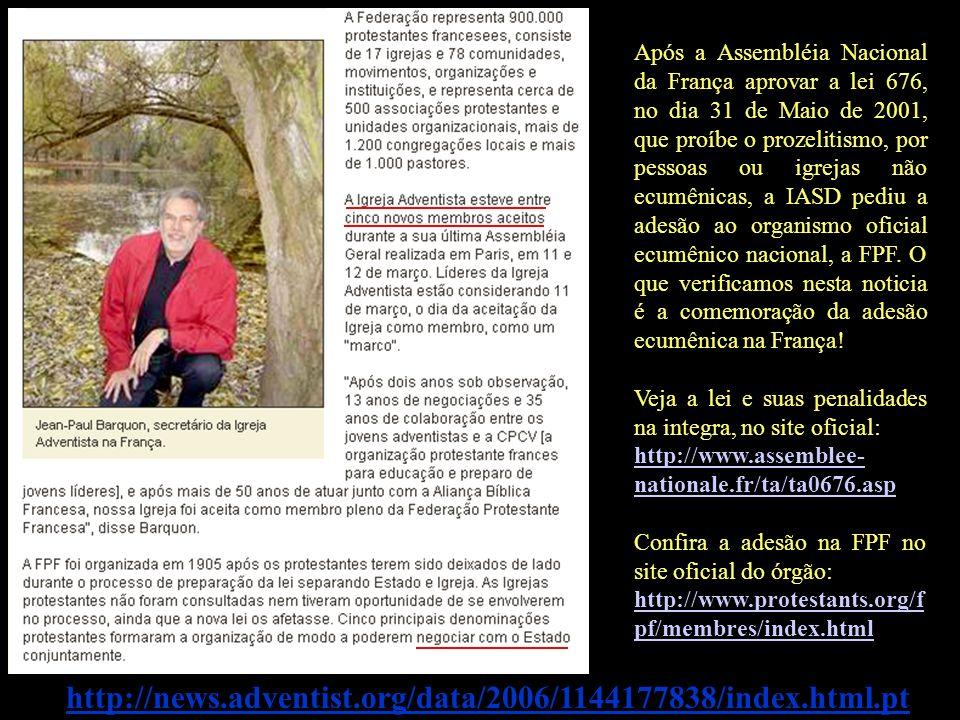 Após a Assembléia Nacional da França aprovar a lei 676, no dia 31 de Maio de 2001, que proíbe o prozelitismo, por pessoas ou igrejas não ecumênicas, a IASD pediu a adesão ao organismo oficial ecumênico nacional, a FPF. O que verificamos nesta noticia é a comemoração da adesão ecumênica na França!