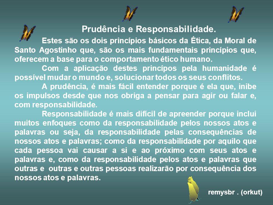 Prudência e Responsabilidade.