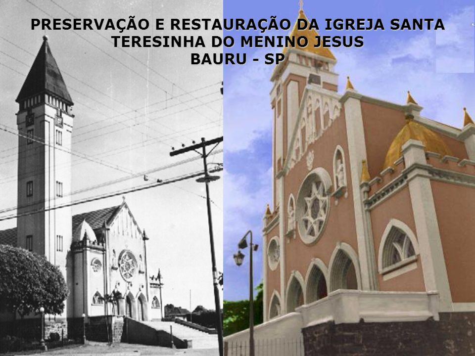 PRESERVAÇÃO E RESTAURAÇÃO DA IGREJA SANTA TERESINHA DO MENINO JESUS BAURU - SP