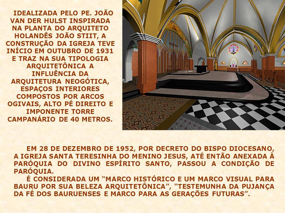 IDEALIZADA PELO PE. JOÃO VAN DER HULST INSPIRADA NA PLANTA DO ARQUITETO HOLANDÊS JOÃO STIIT, A CONSTRUÇÃO DA IGREJA TEVE INÍCIO EM OUTUBRO DE 1931 E TRAZ NA SUA TIPOLOGIA ARQUITETÔNICA A INFLUÊNCIA DA ARQUITETURA NEOGÓTICA, ESPAÇOS INTERIORES COMPOSTOS POR ARCOS OGIVAIS, ALTO PÉ DIREITO E IMPONENTE TORRE CAMPANÁRIO DE 40 METROS.
