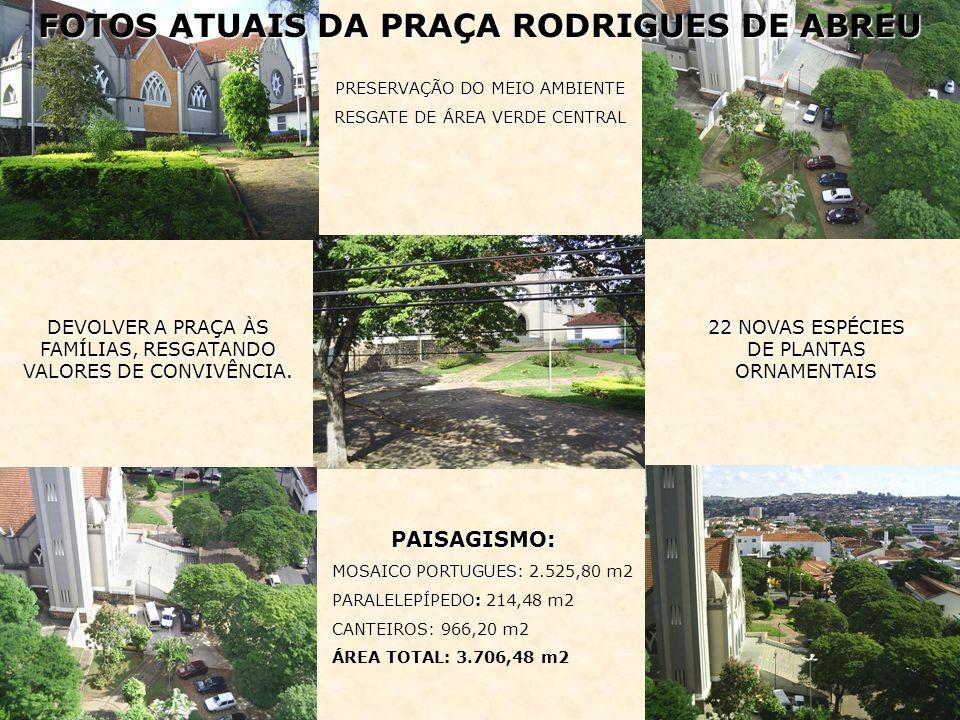 FOTOS ATUAIS DA PRAÇA RODRIGUES DE ABREU