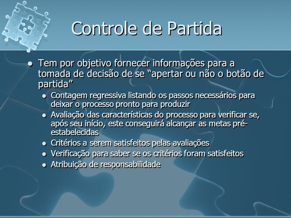 Controle de Partida Tem por objetivo fornecer informações para a tomada de decisão de se apertar ou não o botão de partida