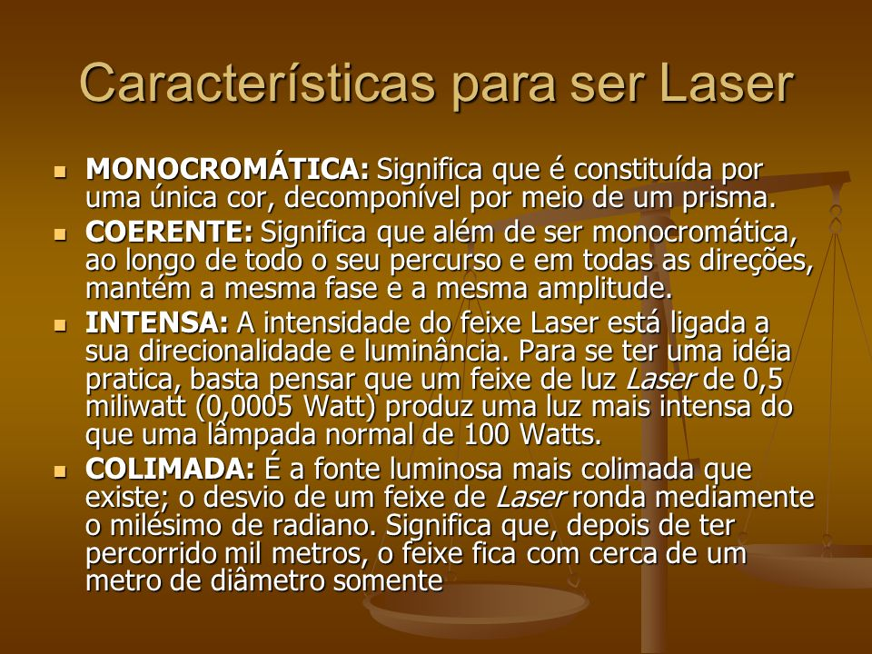 Características para ser Laser