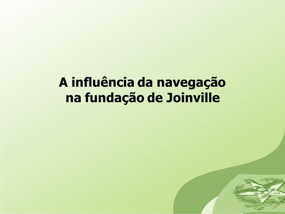A influência da navegação na fundação de Joinville