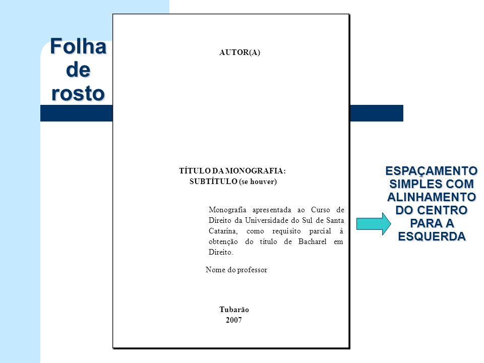 ESPAÇAMENTO SIMPLES COM ALINHAMENTO DO CENTRO PARA A ESQUERDA