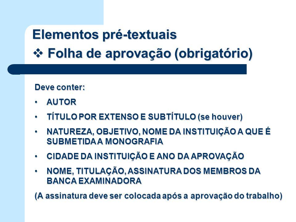 Elementos pré-textuais Folha de aprovação (obrigatório)