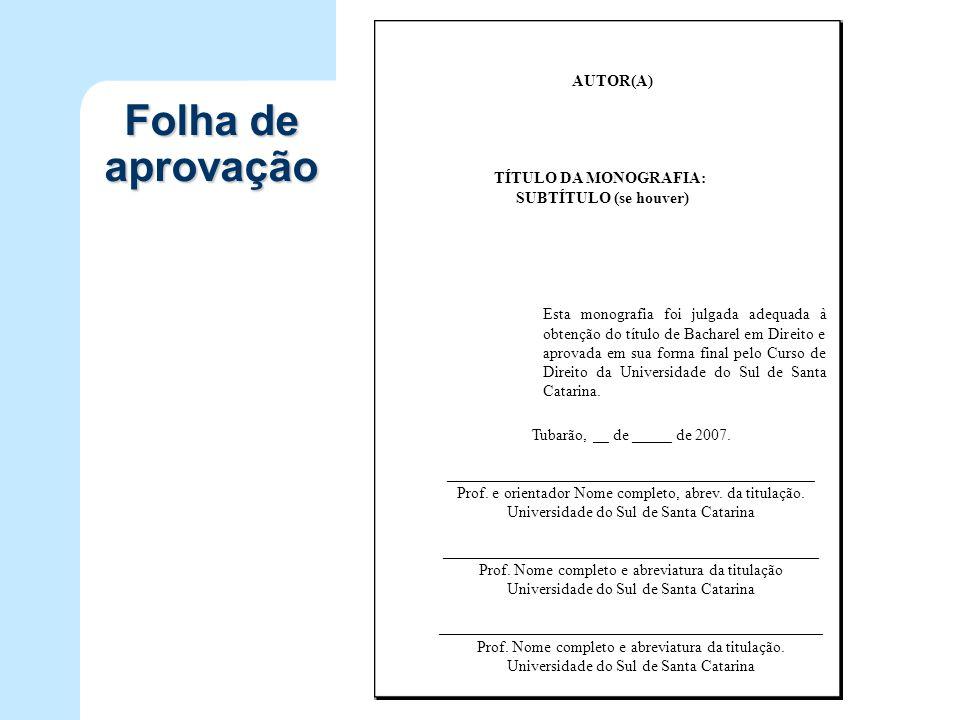 Folha de aprovação AUTOR(A) TÍTULO DA MONOGRAFIA: