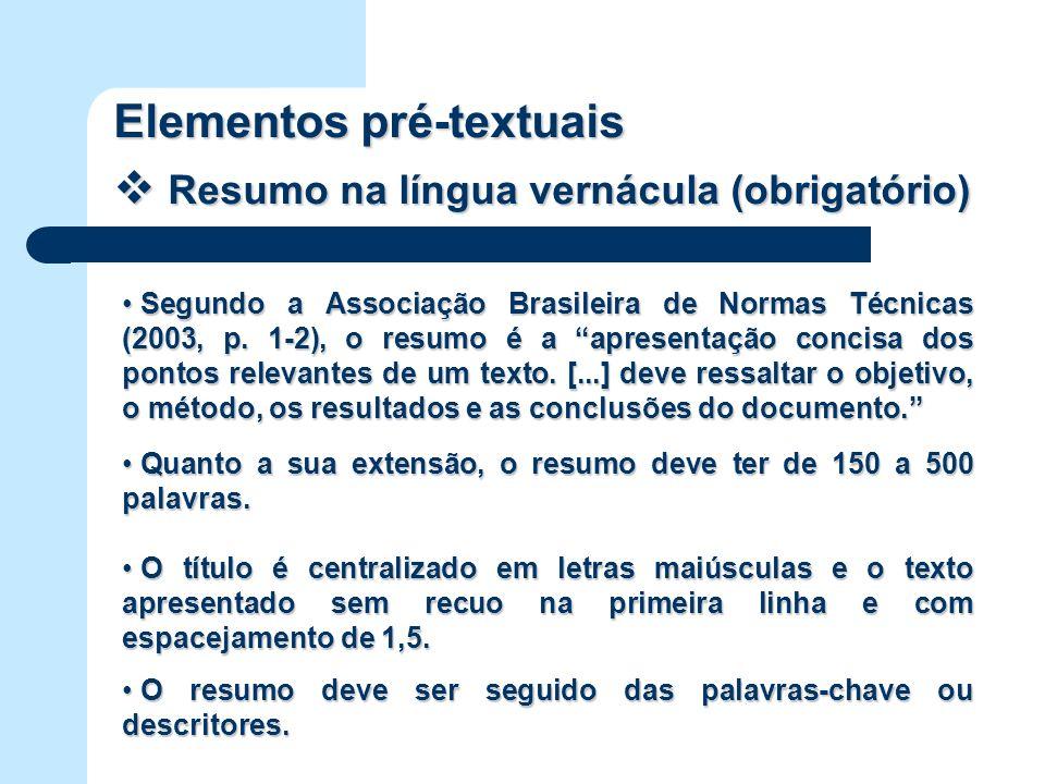 Elementos pré-textuais Resumo na língua vernácula (obrigatório)