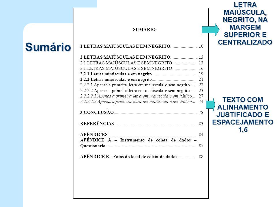 Sumário LETRA MAIÚSCULA, NEGRITO, NA MARGEM SUPERIOR E CENTRALIZADO