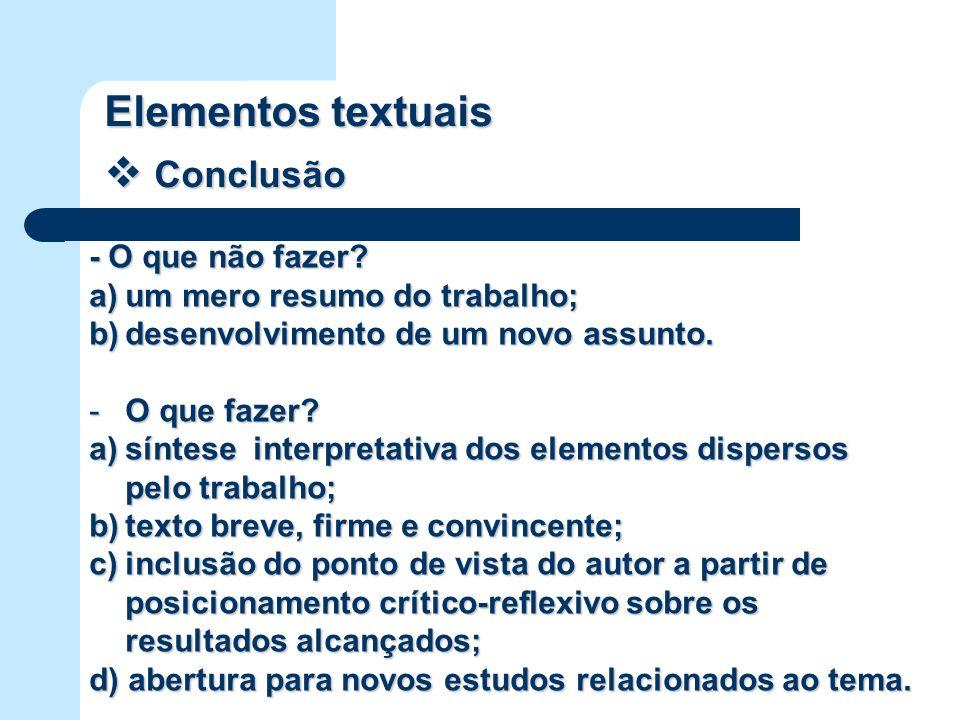 Elementos textuais Conclusão - O que não fazer