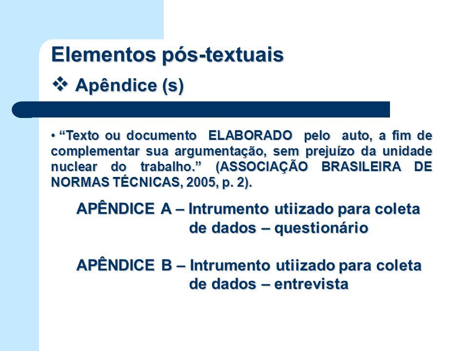 Elementos pós-textuais Apêndice (s)