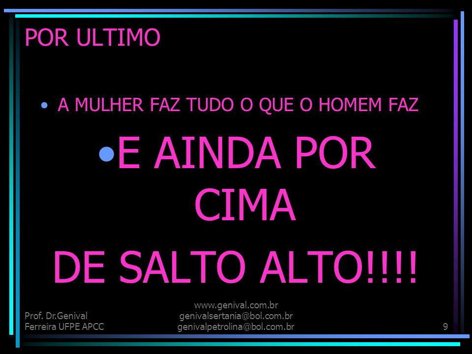 E AINDA POR CIMA DE SALTO ALTO!!!! POR ULTIMO