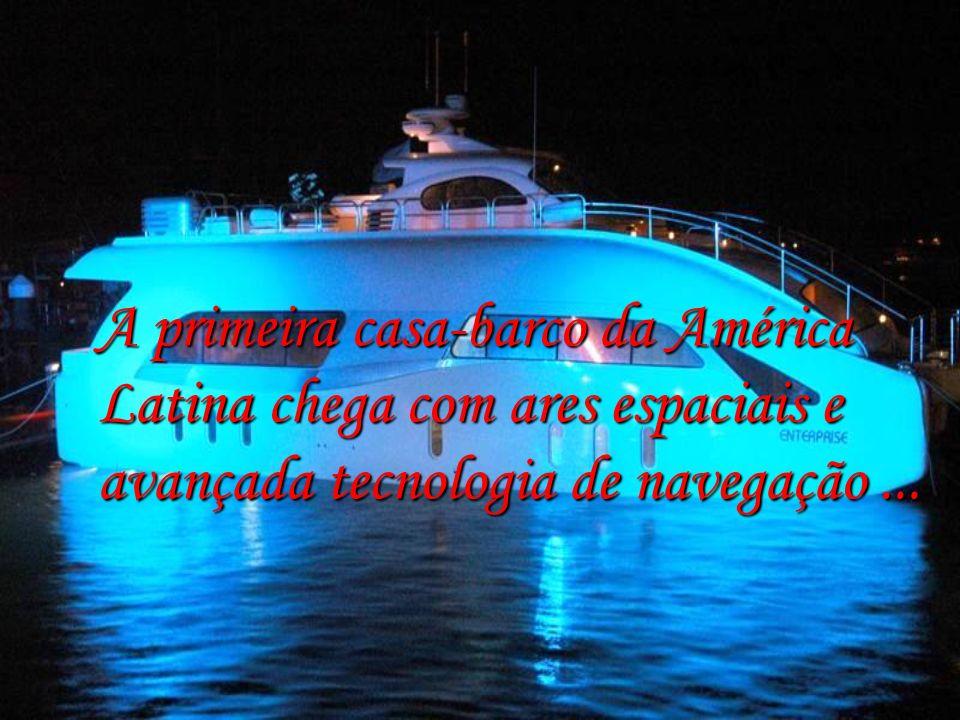A primeira casa-barco da América Latina chega com ares espaciais e avançada tecnologia de navegação ...