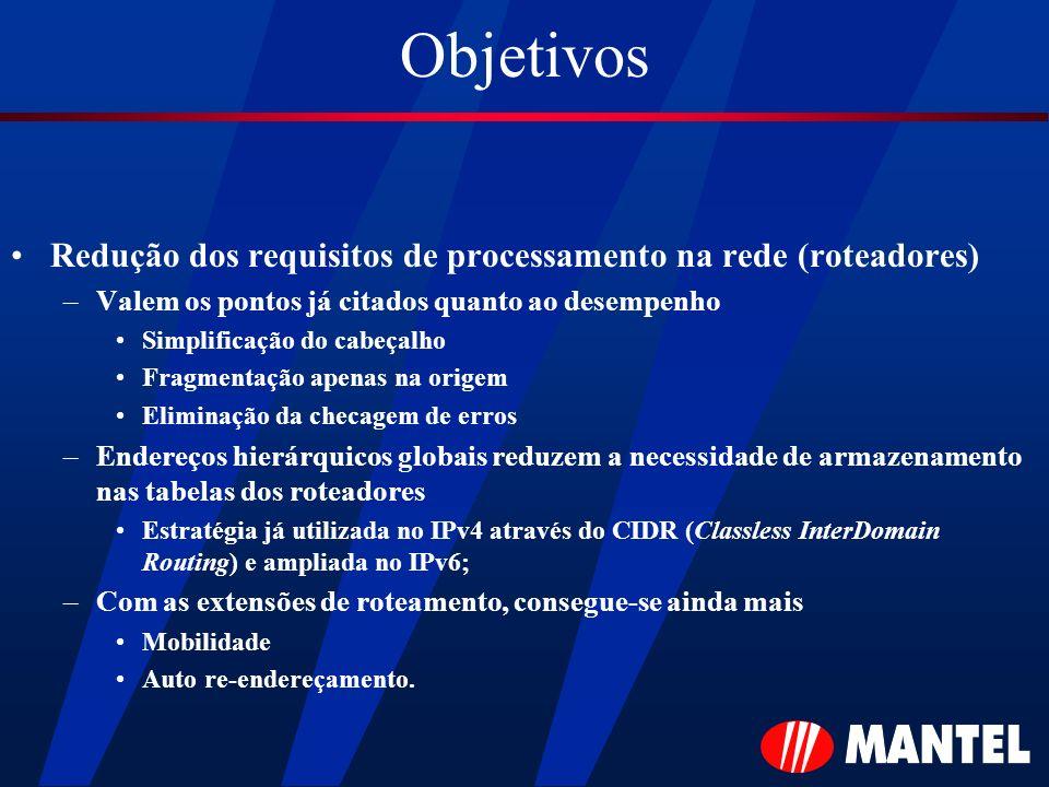 Objetivos Redução dos requisitos de processamento na rede (roteadores)