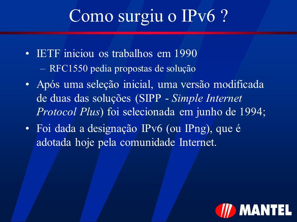 Como surgiu o IPv6 IETF iniciou os trabalhos em 1990
