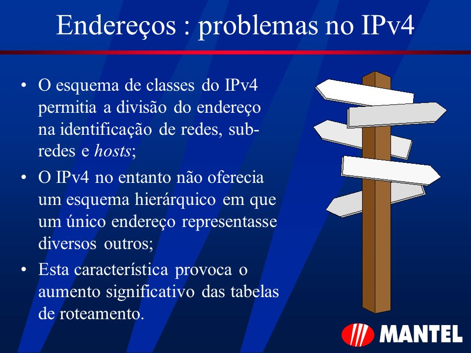Endereços : problemas no IPv4