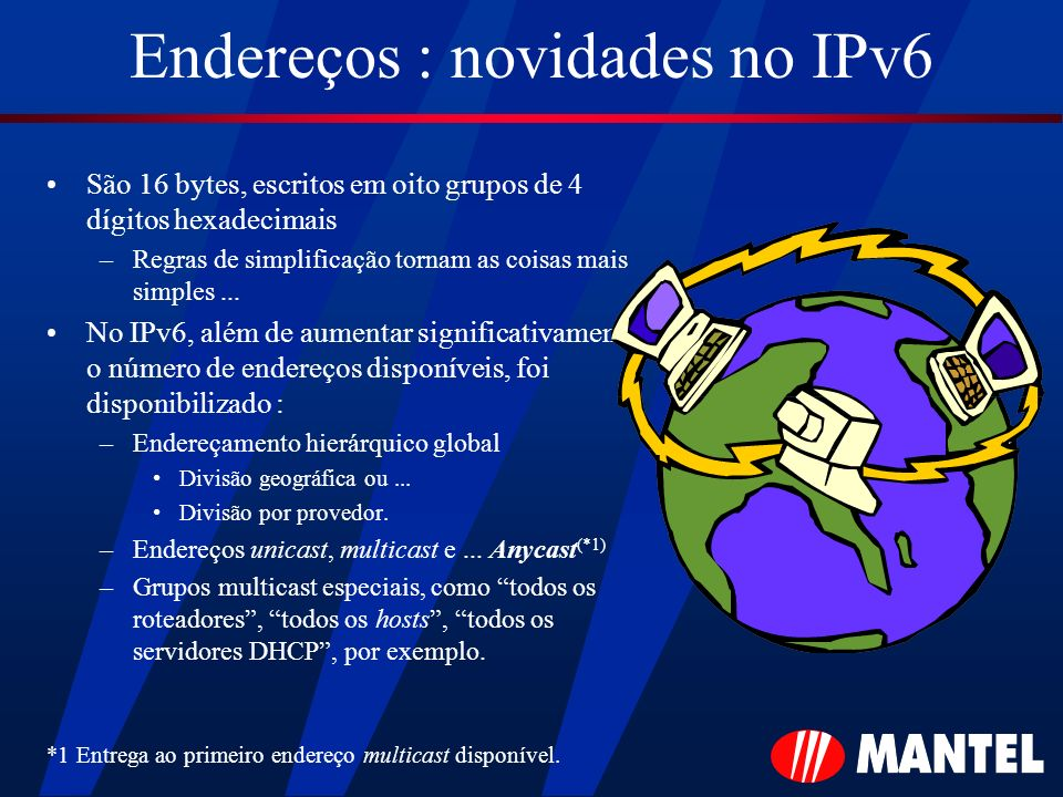 Endereços : novidades no IPv6