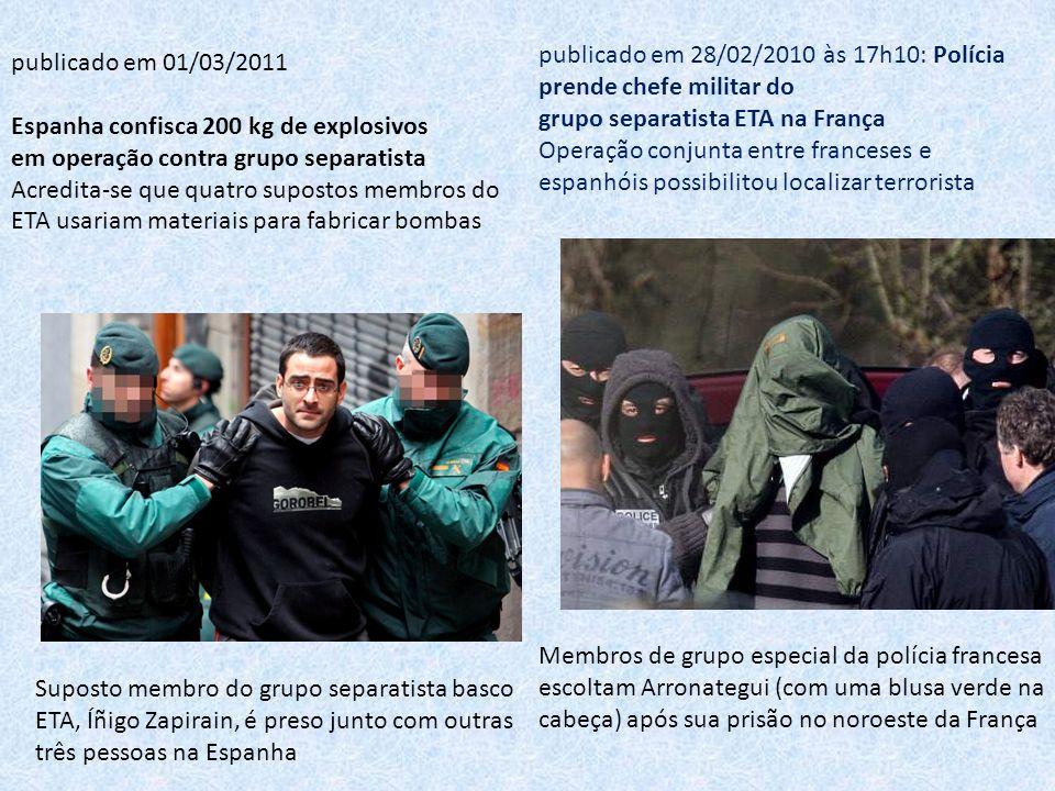 publicado em 28/02/2010 às 17h10: Polícia prende chefe militar do grupo separatista ETA na França