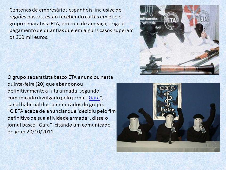 Centenas de empresários espanhóis, inclusive de regiões bascas, estão recebendo cartas em que o grupo separatista ETA, em tom de ameaça, exige o pagamento de quantias que em alguns casos superam os 300 mil euros.