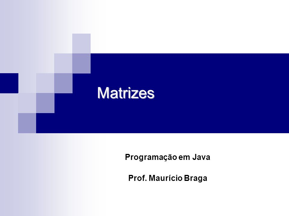 Programação em Java Prof. Maurício Braga