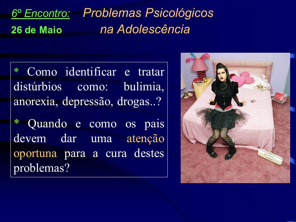 6º Encontro: Problemas Psicológicos