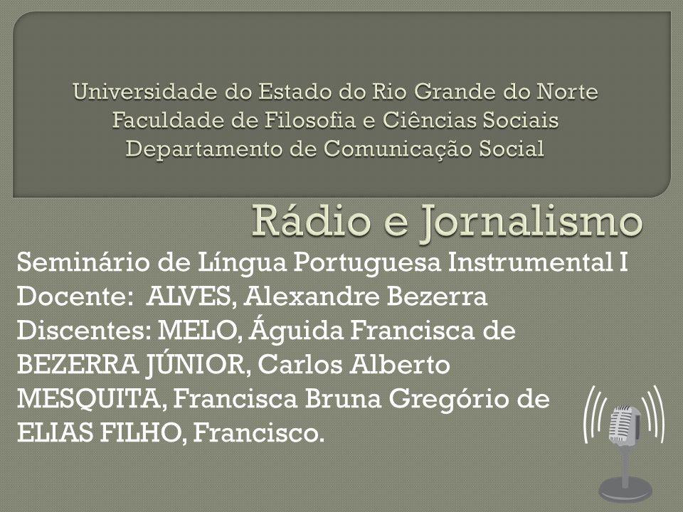 Rádio e Jornalismo Seminário de Língua Portuguesa Instrumental I